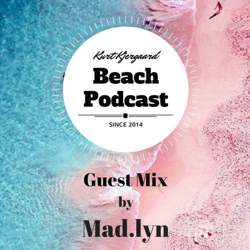 Beach Podcast Guest Mix by Mad.lyn