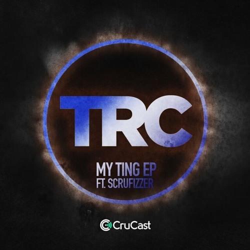 Trc Ft Scrufizzer - My Ting