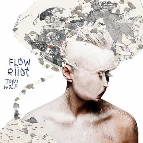 Torii Wolf- Flow Riiot