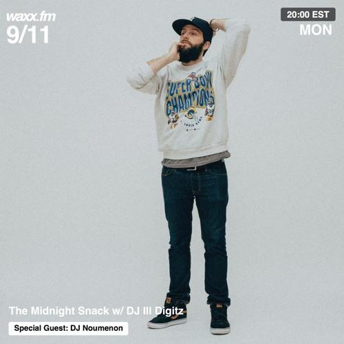 The Midnight Snack w/ DJ Ill Digitz on @WAXXFM (Episode 008) (09.11.17) (Special Guest DJ Noumenon)