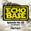 ECHO BASE Podcast No. 85 (27?09/2017) FREE DOWNLOAD