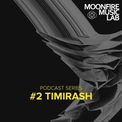 Timirash - Moonfire Music Lab Podcast #2
