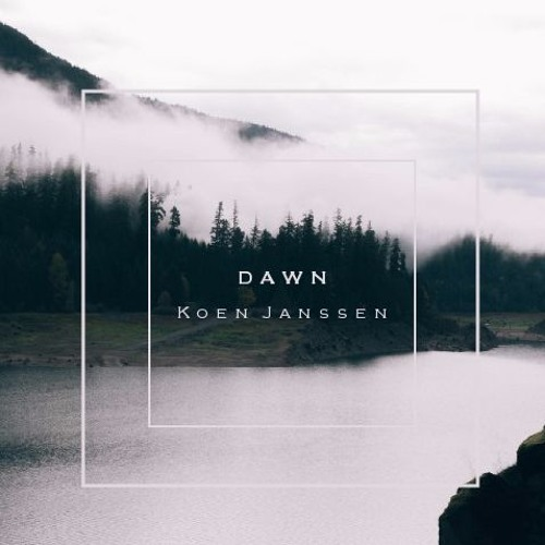 Dawn (Released on iTunes, Spotify,...)