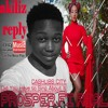 "Prosper Fi Real - Did You Have to Sing About It ""Akiliz Reply"" (Cashlibs City) Sept 2017"