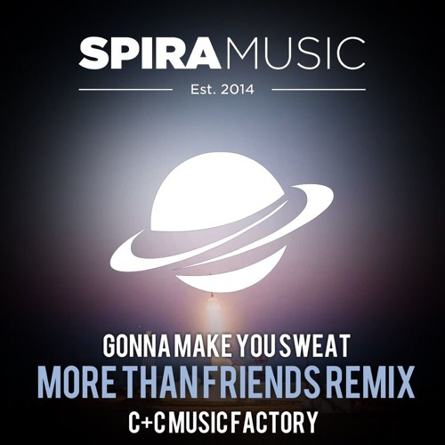 C+C Music Factory - Gonna Make You Sweat (More Than Friends Remix) [Free Download]