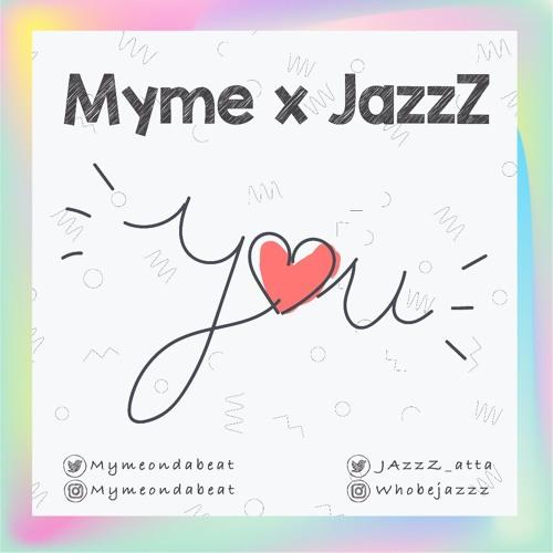 YOU - Myme x JazzZ