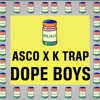 Asco X K Trap - Dope Boys |  12 PILLS