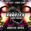 BAROTEK - Free Tibet / Vini Vici Remix !   buy for FREE DOWNLOAD !