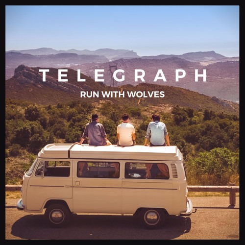Telegraph - Run With Wolves