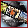 PFG - Episode 66 (Kingsman: The Golden Circle, The LEGO Ninjago Movie, Schloss aus Glas)