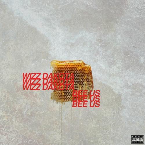 BEE US (prod by Wizz Dakota