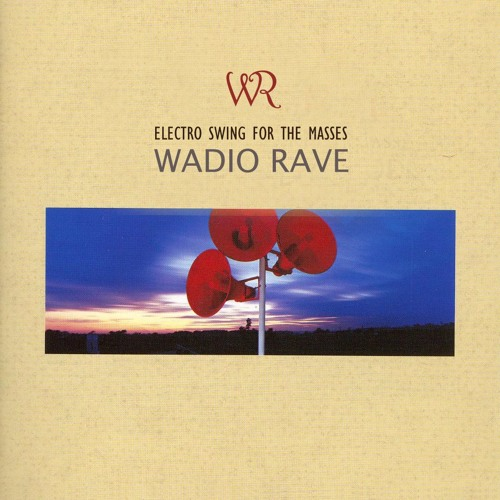 Electro Swing for The Masses #1 (Wadio Rave)