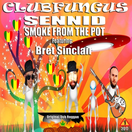 Clubfungus + Sennid - Smoke From The Pot Ft. Bret Sinclair