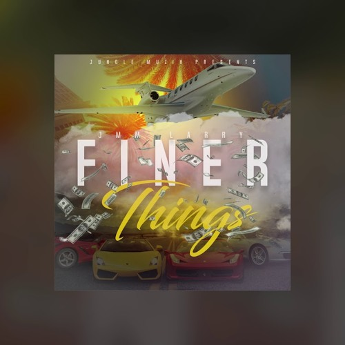 Jungle Muzik Larry - Finer Things