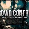 Dimitri Vegas & Like Mike vs W&W - Crowd Control (Original Mix)