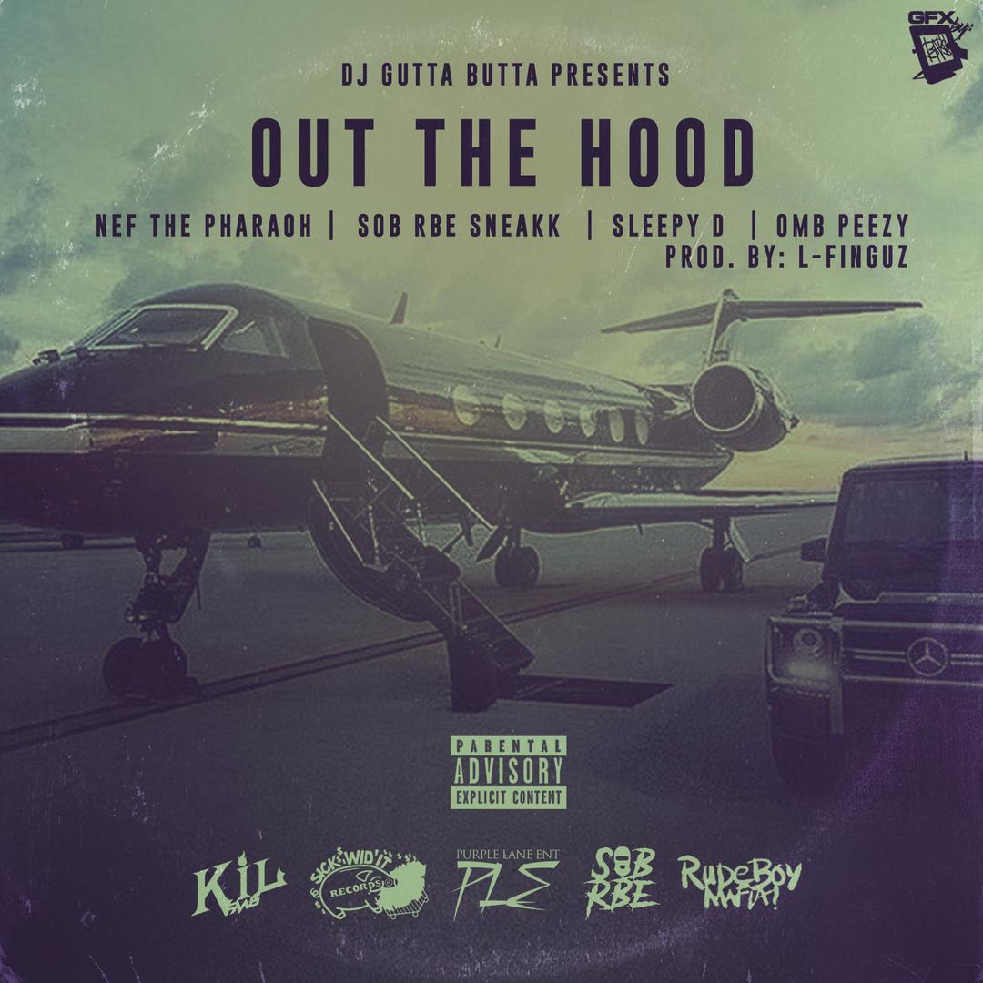 Nef The Pharoah x SOB x RBE Sneakk x Sleepy D x OMB Peezy - Out The Hood (Prod. L-Finguz) [Thizzler.
