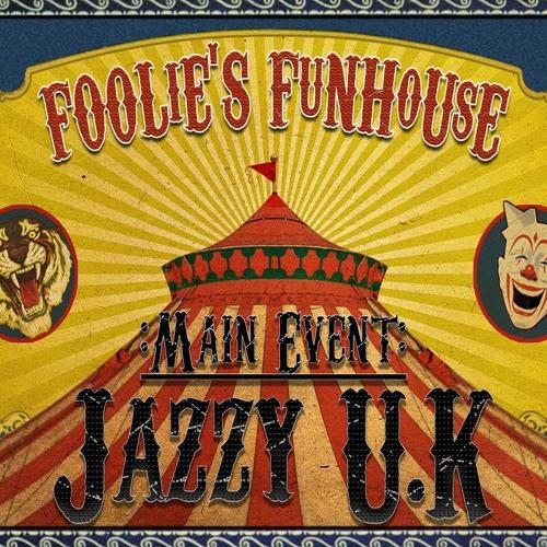 FOOLiE'S FUNHOUSE MIX SERIES 005 - Jazzy U.K