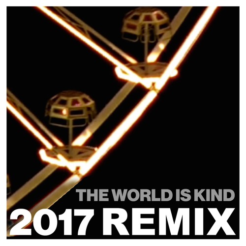 Dive Index - The World is Kind - 2017 Remixes (feat Natalie Walker)