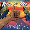 PeniDean - New To Me