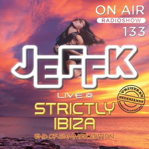 JEFFK - On Air Episode 133 (live @ Strictly Ibiza)