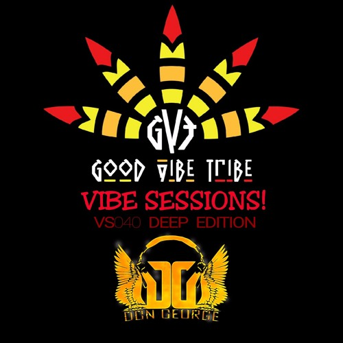 GVT DEEP VIBE SESSIONS 040 - MIXED BY DON GEORGE (Deep House)