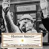The Origins Of Totalitarianism By Hannah Arendt Audiobook Excerpt