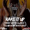 Yo Gotti & Mike WiLL Made ft. Nicki Minaj - Rake It Up (Andy Gates & JOCO 'Club Goin' Bootleg)