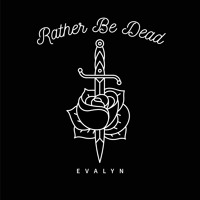 Evalyn - Rather Be Dead