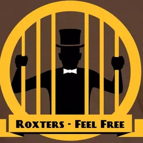 ROXTERS - Feel Free