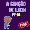 FNAFHS - A CANÇÃO DE LOON (Cover) PT-BR