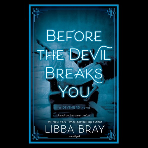 Before the Devil Breaks You by Libba Bray, read by January LaVoy