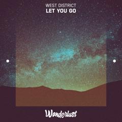 West District - Let You Go
