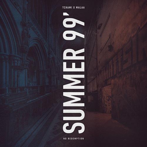 Tchami & Malaa - Summer 99