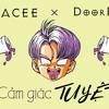 Cảm Giác Tuyệt - Pacee x DoorDie