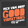 Rich Vom Dorf - Good Vibrations (TAECHFREE008)
