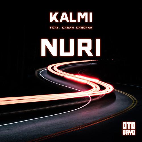 Kalmi - Nuri ft. Karan Kanchan