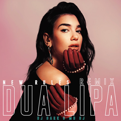 Dua Lipa - New Rules (Dj Dark & MD Dj Remix)