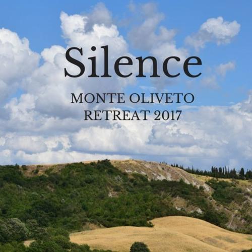 Monte Oliveto Retreat 2017: Silence