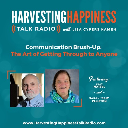 "Communication Brush-Up: The Art of Getting Through to Anyone with Eric Maisel & Sarah ""Sam"" Elliston"