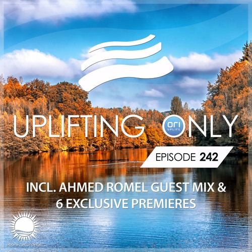 Uplifting Only 242 (incl. Ahmed Romel Guestmix) (Sept 28, 2017)