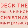 Deck the Halls Hip Hop Christmas Remix