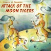 3 - Attack Of The Moon Tigers