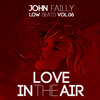 John Failly - Love In The Air (Low Beats - Vol.06)