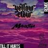 Yellow Claw - Till It Hurts Ft. Ayden(Maukilla Remix)[JTFR Premier]