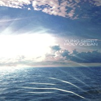 Yung Skrrt - Holy Ocean