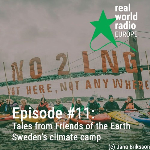 Episode #11 - tales from FoE Sweden's climate camp