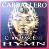 Caballero - Hymn ( Chris Masc Edit )FREE DOWNLOAD In Info