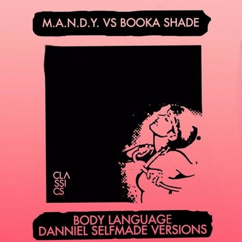 M.A.N.D.Y Vs BOOCKA SHADE - Body Language (Danniel Selfmade  Infamous Vision)