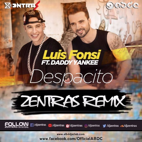 Despacito (Luis Fonsi Feat. Daddy Yankee) - ZENTRAS REMIX | ABDC Release