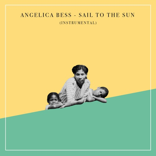 Angelica Bess - Sail To The Sun (Instrumental)